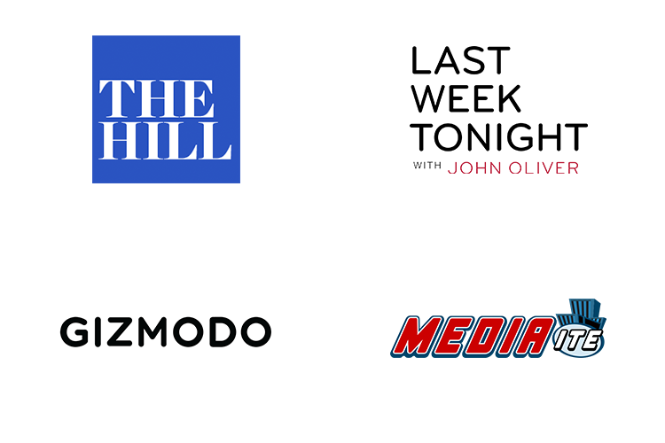 Featured in The Hill Last Week Tonight Gizmodo and Mediaite
